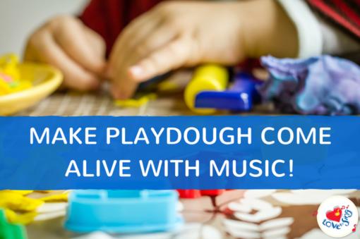 Make Playdough Come Alive with Music