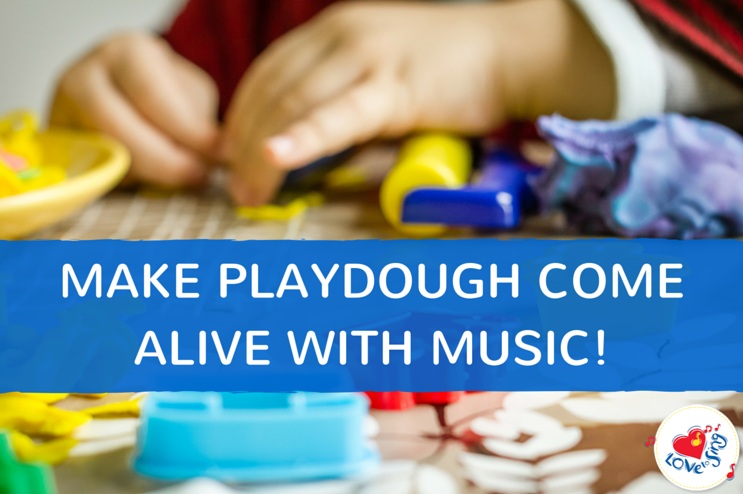 Make Playdough Come Alive with Music