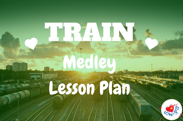 Train Medley Lesson Plan
