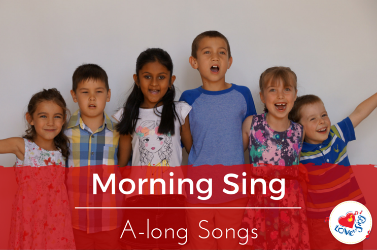 Morning Sing A-Longs