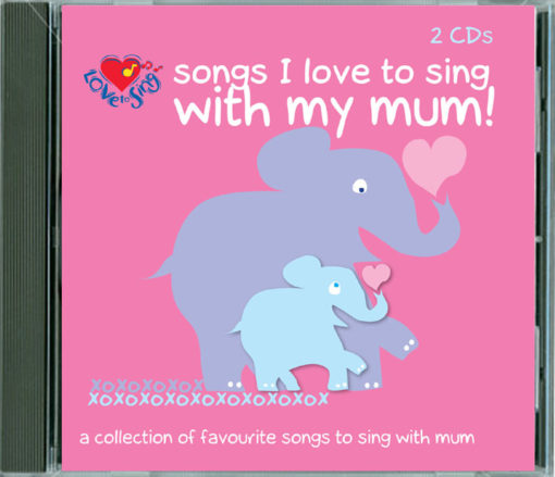 Songs I Love to Sing With My Mum CD